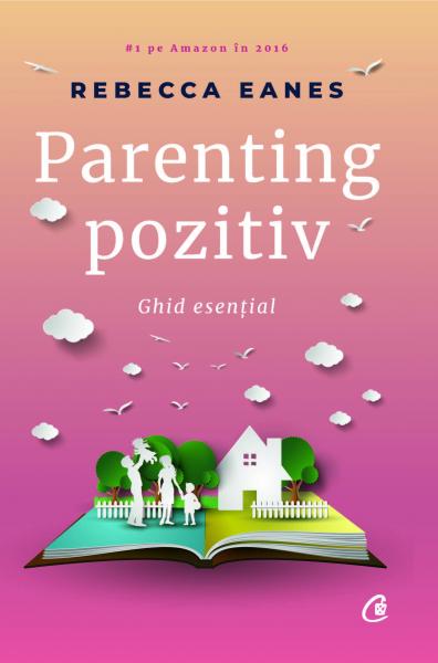 Parenting pozitiv de Rebecca Eanes 0