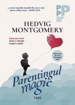 Parentingul magic de Hedvig Montgomery 0