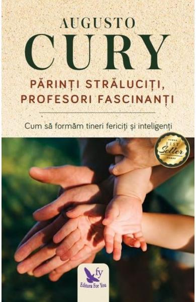 Parinti straluciti, profesori fascinanti de Augusto Cury 0