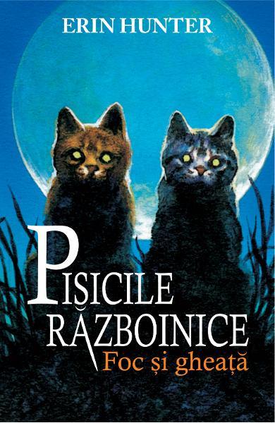 Pisicile Razboinice Vol.2: Foc si gheata de Erin Hunter 0