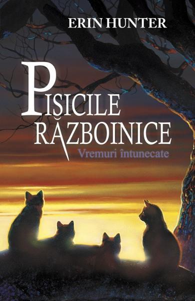 Pisicile Razboinice Vol.6: Vremuri intunecate de Erin Hunter