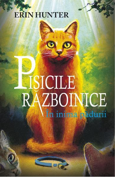 Pisicile Razboinice vol.1: In inima padurii de Erin Hunter 0