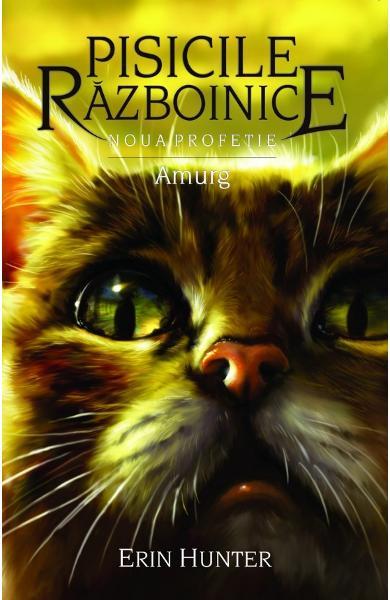 Pisicile Razboinice vol.11: Amurg de Erin Hunter