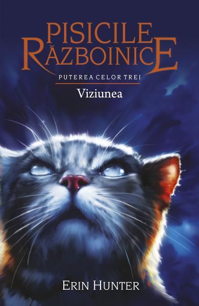 Pisicile Razboinice vol.13: Puterea celor trei. Viziunea de Erin Hunter 0