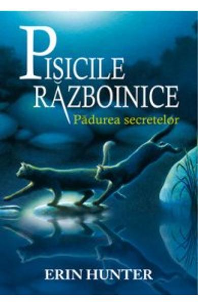 Pisicile Razboinice vol.3: Padurea secretelor de Erin Hunter 0