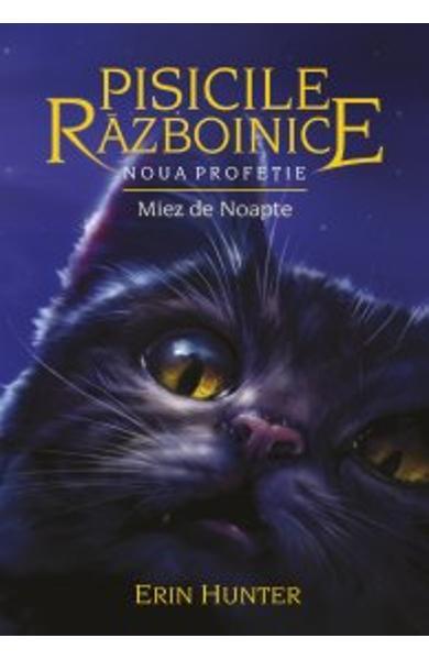 Pisicile razboinice vol.7: Noua profetie. Miez de noapte de Erin Hunter 0
