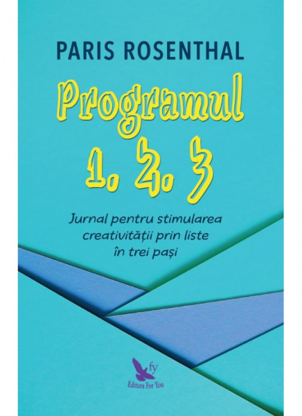 PROGRAMUL 1, 2, 3. JURNAL PENTRU STIMULAREA CREATIVITĂȚII PRIN LISTE ÎN TREI PAȘI de Rosenthal Paris 0