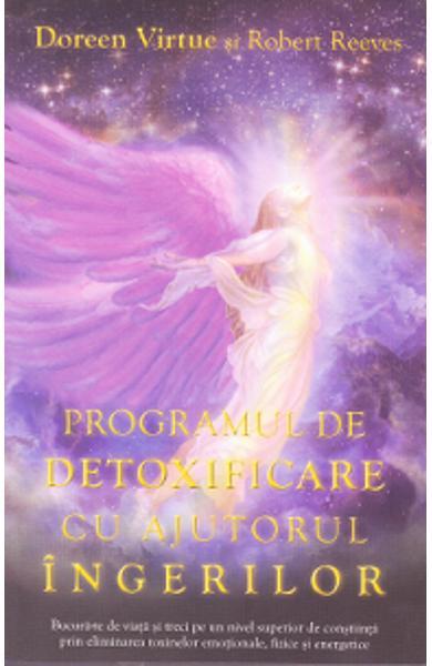 Programul de detoxificare cu ajutorul ingerilor de Doreen Virtue, Robert Reeves 0