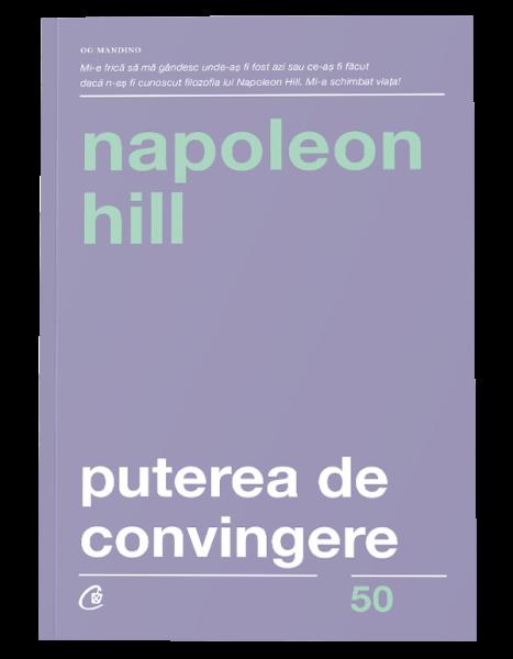 Puterea de convingere de Napoleon Hill 0