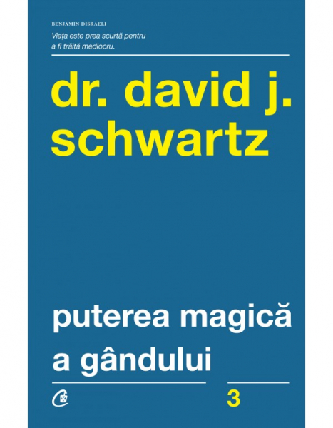 Puterea magica a gandului de David J. Schwartz 0