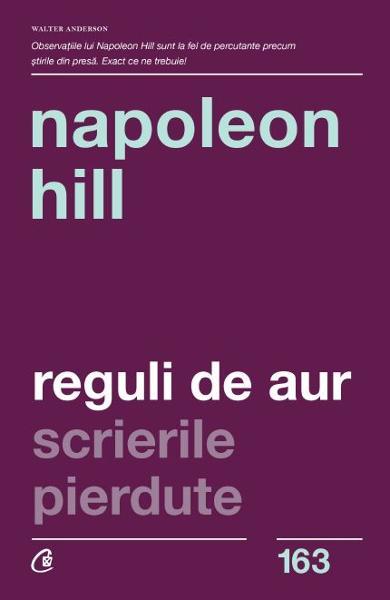 Reguli de aur. Scrierile pierdute de Napoleon Hill 0