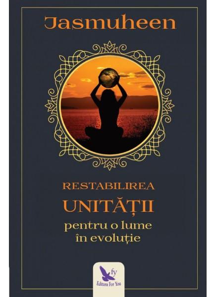 Restabilirea unitatii pentru o lume evolutie de Jasmuheen 0