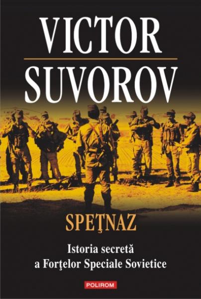 Speţnaz. Istoria secretă a Forţelor Speciale Sovietice [0]
