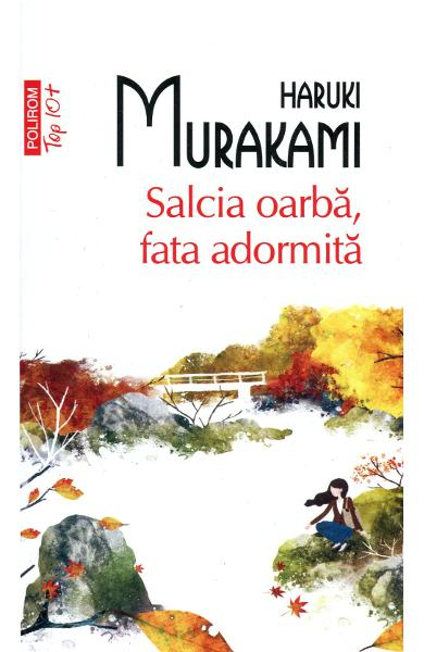 Salcia oarba, fata adormita de Haruki Murakami 0