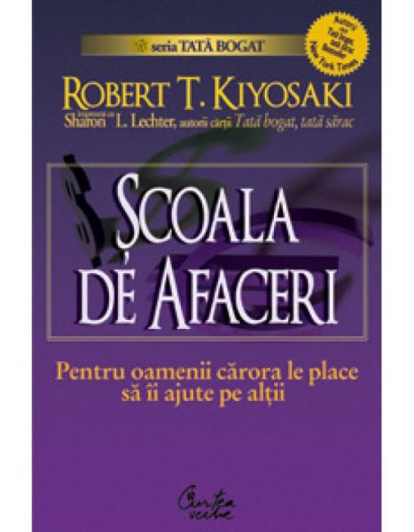 Scoala de afaceri de Robert T. Kiyosaki 0