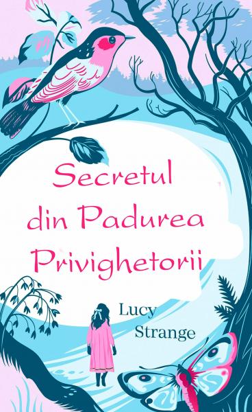 Secretul din padurea privighetorii de Lucy Strange [0]