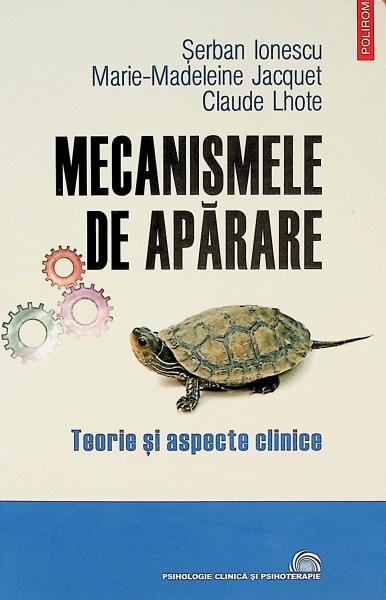 Mecanismele de aparare. Teorie si aspecte clinice de Serban Ionescu , Marie-Madelaine Jacquet , Claude Lhote [0]