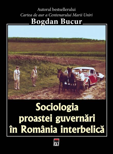 Sociologia proastei guvernari in Romania Interbelica 0
