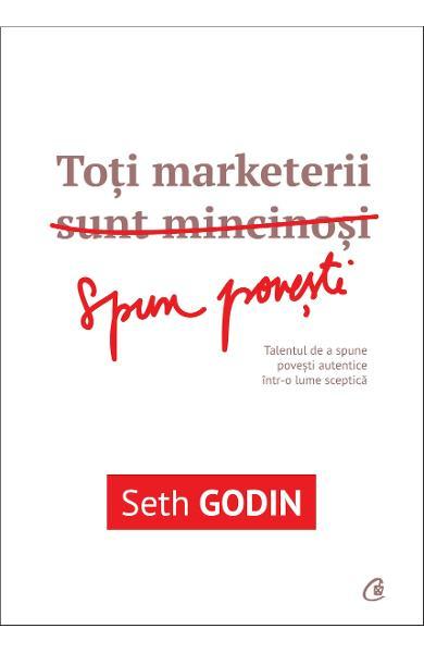 Toti marketerii sunt mincinosi de Seth Godin 0