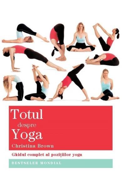 Totul despre Yoga de Christina Brown 0