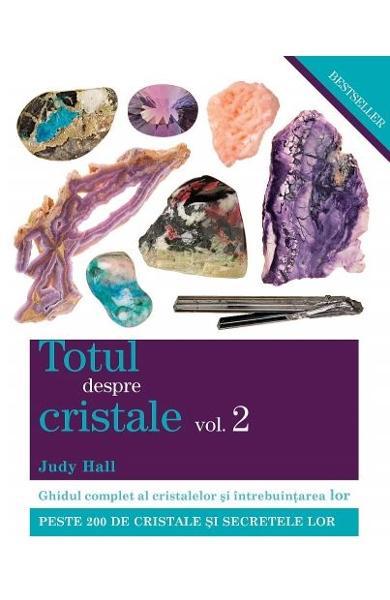 Totul despre cristale Vol. 2 de Judy Hall 0