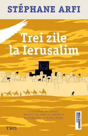 Trei zile la Ierusalim de Stephane Arfi 0