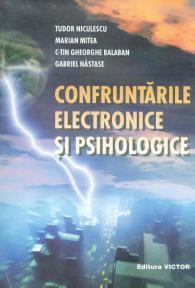 Confruntarile electronice si psihologice de Tudor Niculescu , Marian Mitea , Constantin-Gheorghe Balaban, Gabriel Nastase 0