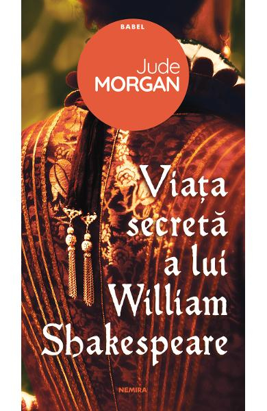 Viata secreta a lui William Shakespeare de Jude Morgan 0
