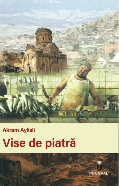 Vise de piatra de Akram Aylisli 0