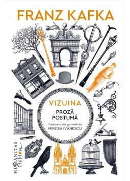 Vizuina. Proza postuma de Franz Kafka 0