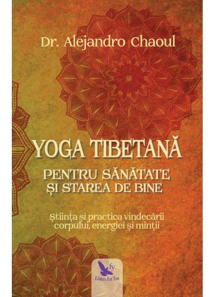 yoga tibetana pentru sanatate si starea de bine de chaoul dr alejandro 0