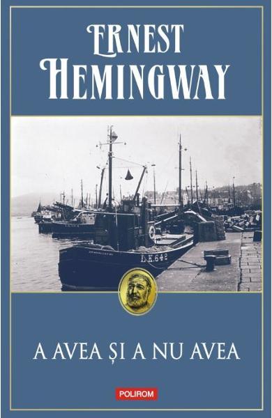 A avea si a nu avea de Ernest Hemingway