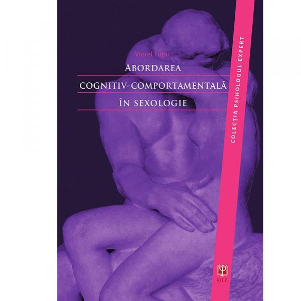 Abordarea cognitiv-comportamentala in sexologie de Viorel Lupu [0]