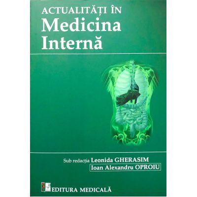 Actualitati in medicina interna de Leonida Gherasim 0
