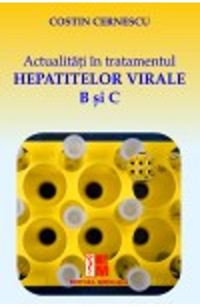 Actualitati In Tratamentul Hepatitelor Virale B Si C de Costin Cernescu 0