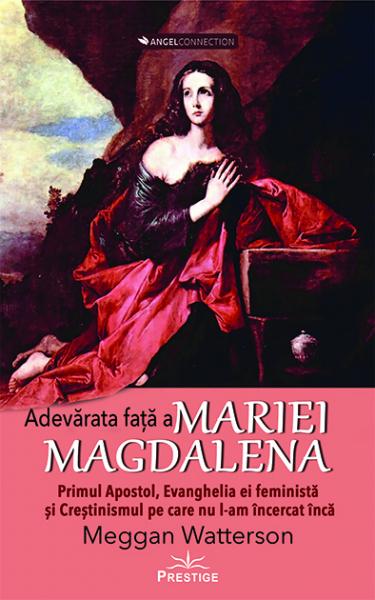 Adevarata fata a Mariei Magdalena de Meggan Watterson 0