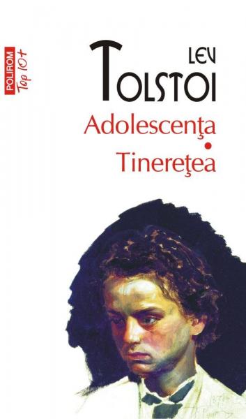 Adolescenta. Tineretea de Lev Tolstoi 0
