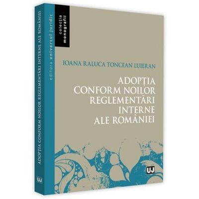 Adoptia conform noilor reglementari interne ale Romaniei de Ioana-Raluca [0]