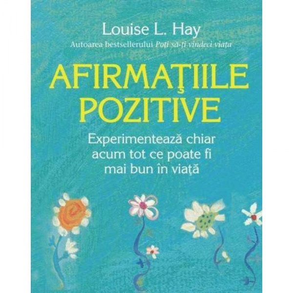 Afirmatiile pozitive de Louise L. Hay