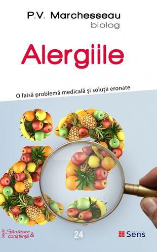 Alergiile. O falsa problema medicala si solutii de Pierre Valentin Marchesseau 0