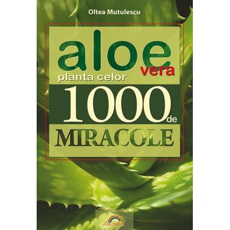Aloe Vera planta celor 1000 de miracole de Oltea Mutulescu 0