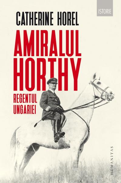 Amiralul Horthy, regentul Ungariei 0