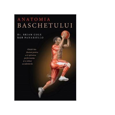 Anatomia baschetului de Rob Panariello, Brian Cole [0]