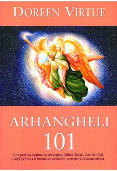 Arhangheli 101 de Doreen Virtue