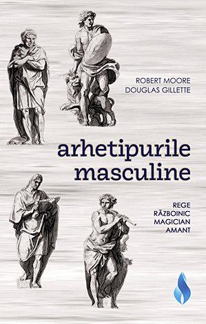 Arhetipurile masculine de Robert Moore, Douglas Gilette 0