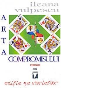 Arta compromisului de Ileana Vulpescu 0