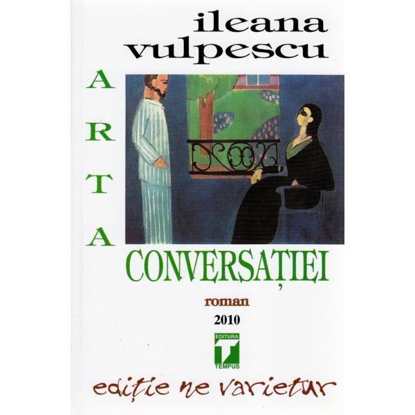 Arta conversatiei de Ileana Vulpescu