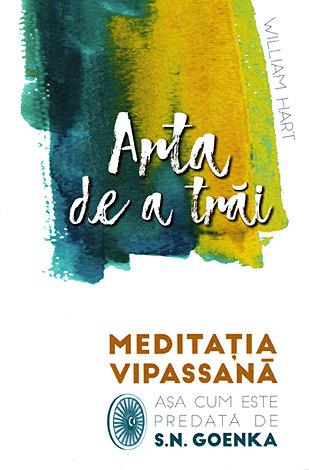 Arta de a trai - Meditatia Vipassana asa cum este 0