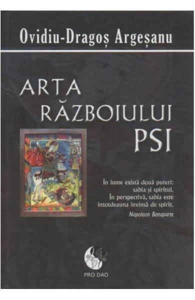 Arta Razboiului PSI de Ovidiu-Dragos Argesanu 0
