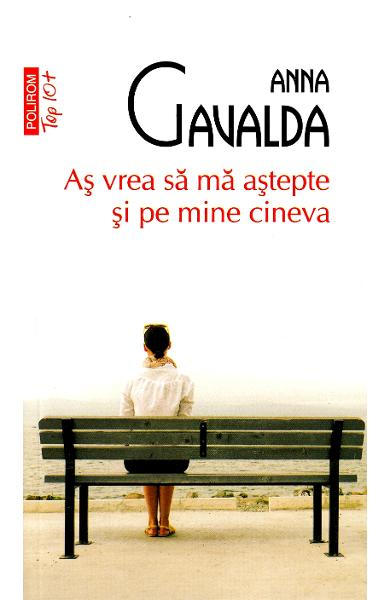As vrea sa ma astepte si pe mine cineva de Anna Gavalda 0